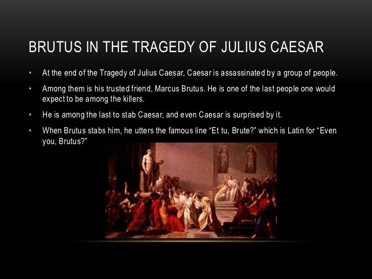 was brutus a traitor or a Originally posted by kuroda kanbei whatever flaws he might have had ceasar  was still their leader and they killed himand the proceeded to.