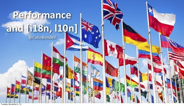 Velocity Conference 2013: The Challenges of Internationalization and Localization on Page Performance