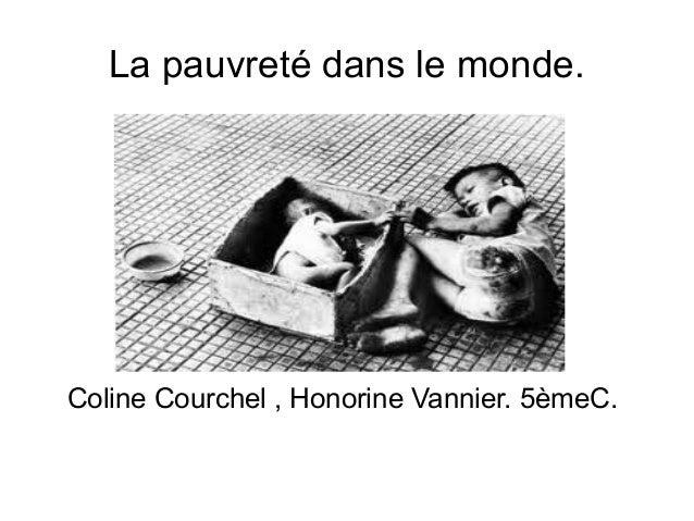 La pauvreté dans le monde. Coline Courchel , Honorine Vannier. 5èmeC.