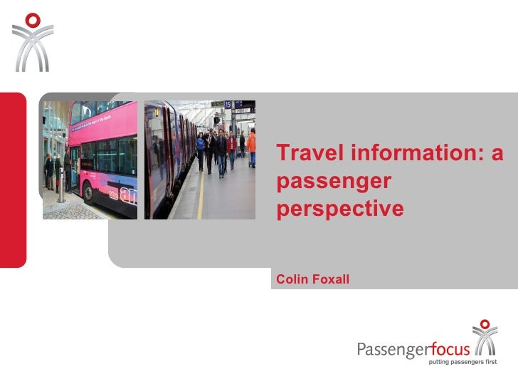 Travel information: a passenger perspective Colin Foxall