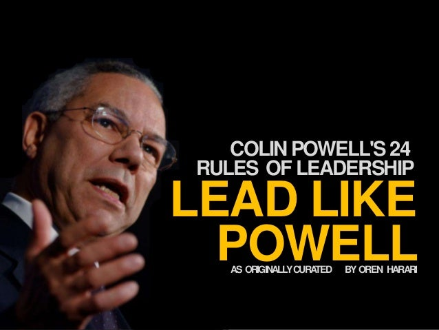 24 LEAD LIKE POWELL RULES OF LEADERSHIP AS ORIGINALLYCURATED BY OREN HARARI COLINPOWELL'S24