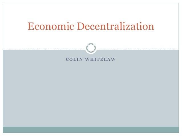 Economic Decentralization COLIN WHITELAW