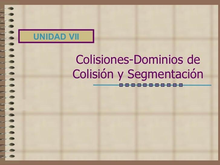 Colisiones-Dominios de Colisión y Segmentación