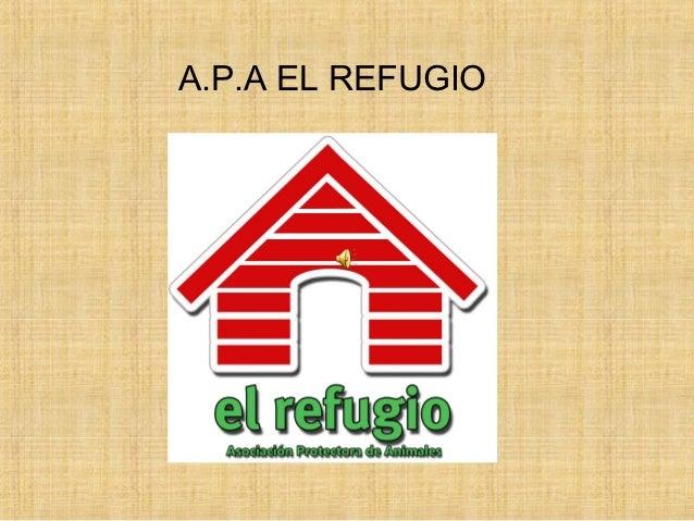A.P.A EL REFUGIO