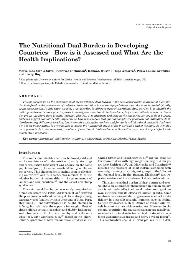 Coll. Antropol. 36 (2012) 1: 39–45 Original scientific paper The Nutritional Dual-Burden in Developing Countries – How is ...