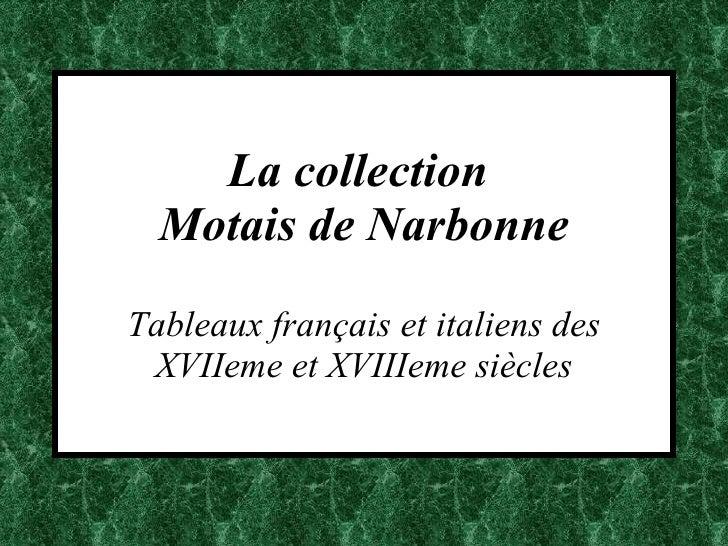 La collection  Motais de Narbonne Tableaux français et italiens des XVIIeme et XVIIIeme siècles