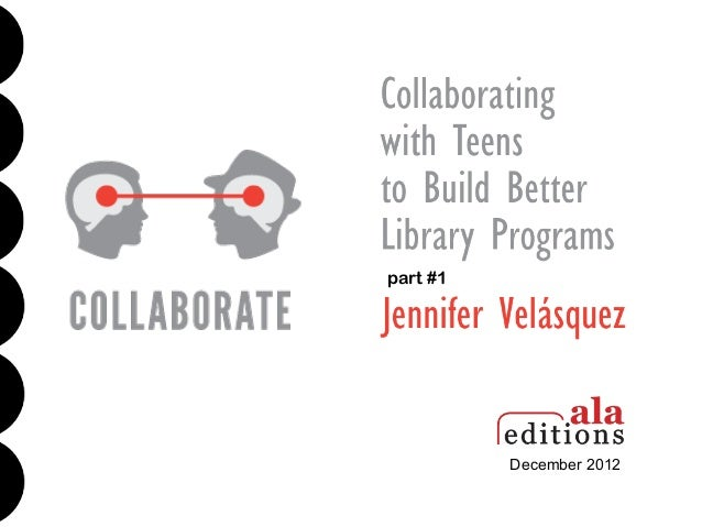 Collaborating with Teens to Build Better Library Programs