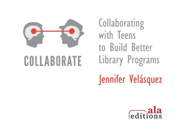 Collaborating with Teens to Build Better Library Programs (Part 2)