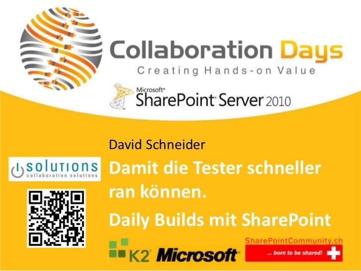 Collaboration Days 2011 - Damit die Tester schneller ran können.