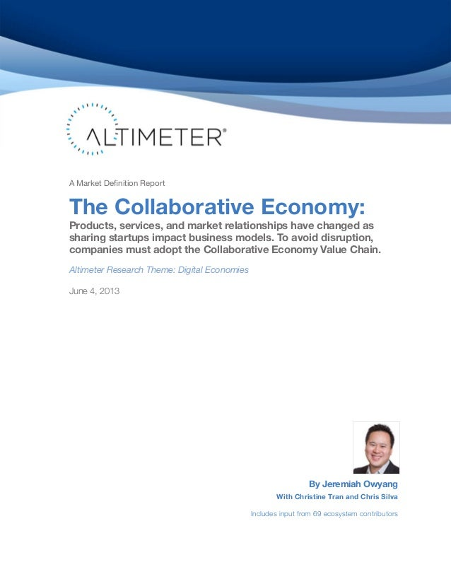 A Market Definition Report The Collaborative Economy: Products, services, and market relationships have changed as sharing...