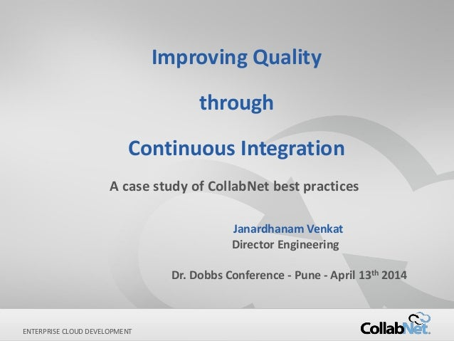 1 Copyright ©2014 CollabNet, Inc. All Rights Reserved.ENTERPRISE CLOUD DEVELOPMENT Improving Quality through Continuous In...