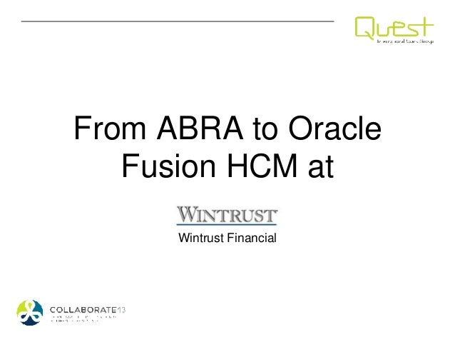 From ABRA to OracleFusion HCM atWintrust Financial
