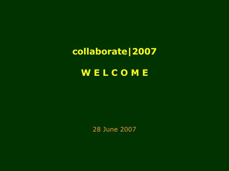 collaborate|2007 Introduction and welcome