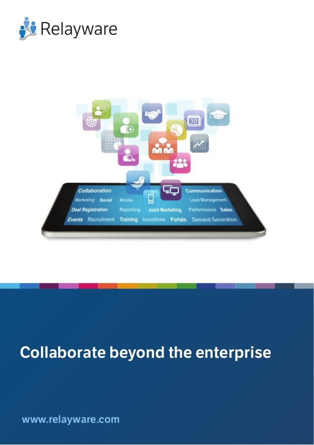 www.relayware.com Collaborate beyond the enterprise