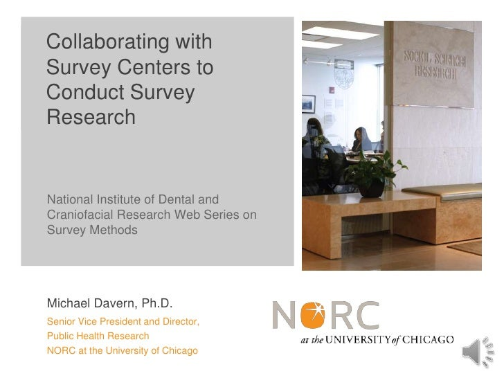 Collaborating withSurvey Centers toConduct SurveyResearchNational Institute of Dental andCraniofacial Research Web Series ...