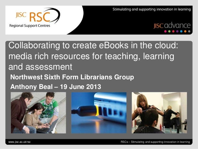 Collaborating to create eBooks June 21, 2013 | slide 1RSCs – Stimulating and supporting innovation in learningCollaboratin...
