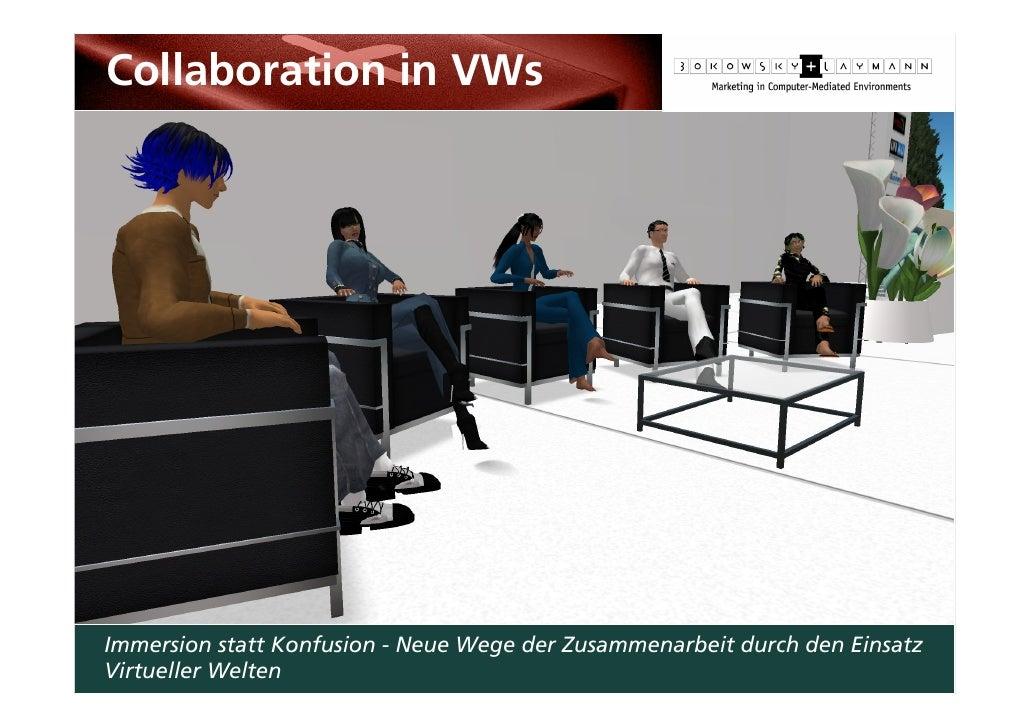 Immersion statt Konfusion - Neue Wege der Zusammenarbeit durch den Einsatz Virtueller Welten