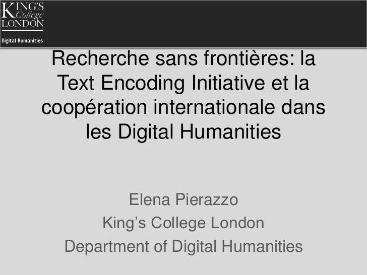 Recherche sans frontières: la Text Encoding Initiative et la coopération internationale dans les Digital Humanities