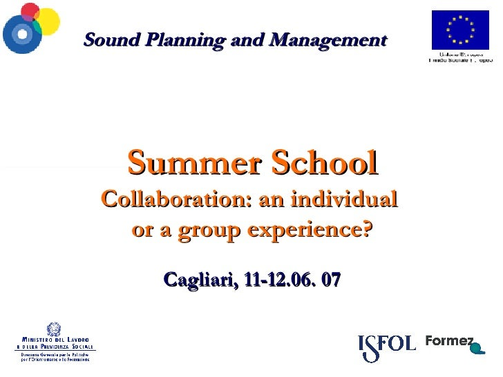 Sound Planning and Management Summer School Collaboration: an individual  or a group experience? Cagliari, 11-12.06. 07