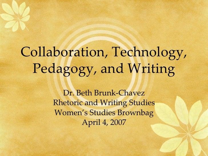 Collaboration, Technology, Pedagogy, and Writing