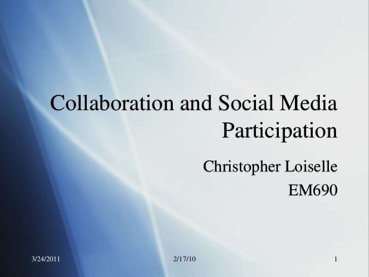 Collaboration and Social Media                       Participation                            Christopher Loiselle        ...