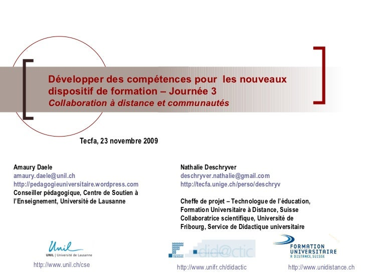 Tecfa, 23 novembre 2009 Développer des compétences pour  les nouveaux dispositif de formation – Journée 3 Collaboration à ...
