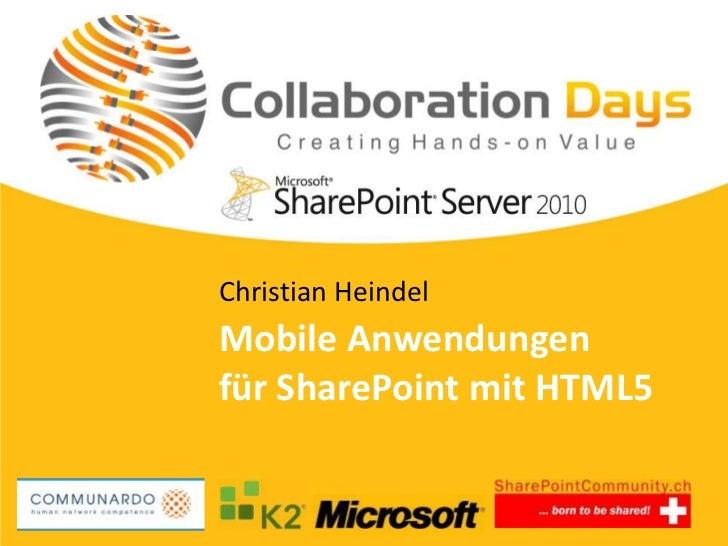Christian HeindelMobile Anwendungenfür SharePoint mit HTML5