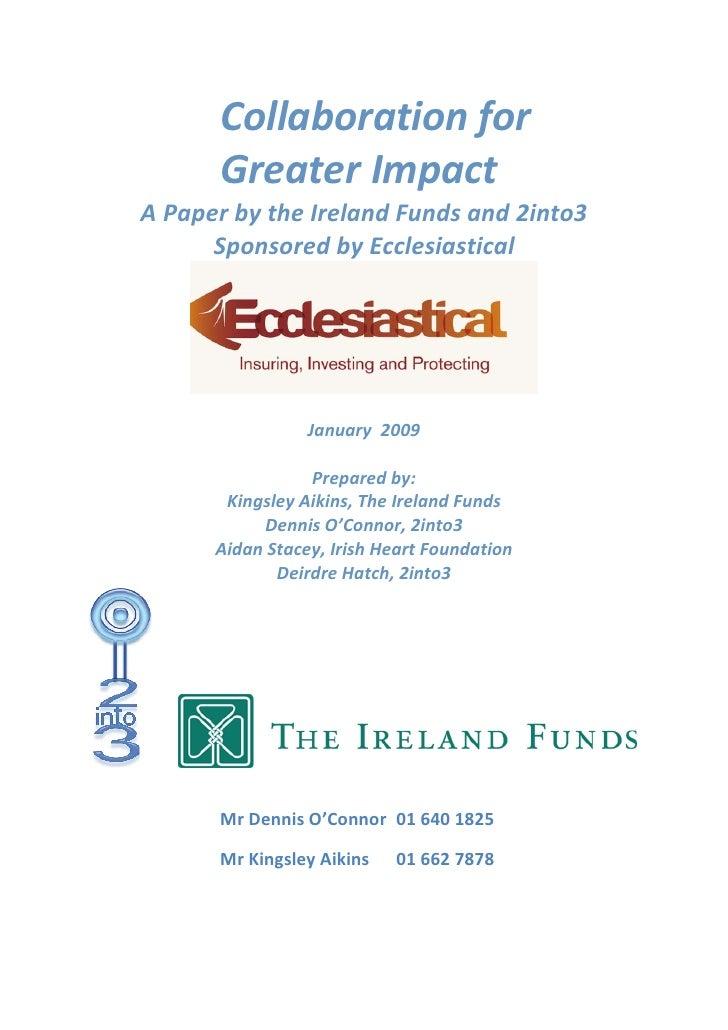 Collaborationfor          GreaterImpact APaperbytheIrelandFundsand2into3       SponsoredbyEcclesiastical  ...