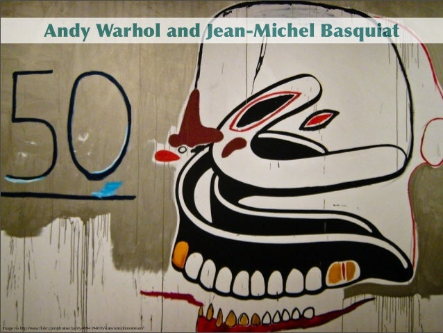 Andy	  Warhol	  and	  Jean-Michel	  Basquiat  Image via http://www.flickr.com/photos/clairity/4994394076/sizes/o/in/photost...