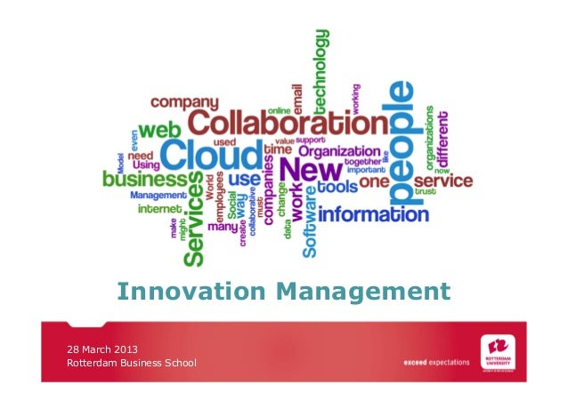 Innovation Management 28 March 2013 Rotterdam Business School