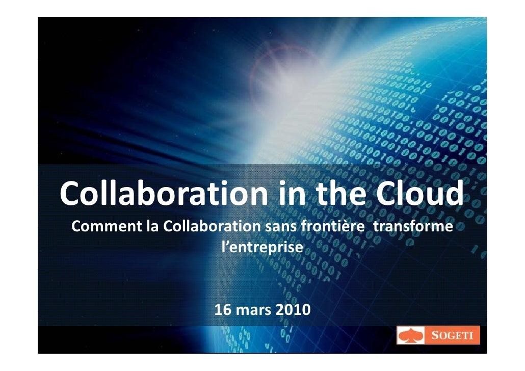 CollaborationintheCloud C ll b ti i th Cl d CommentlaCollaborationsansfrontièretransforme Comment la Collaborati...