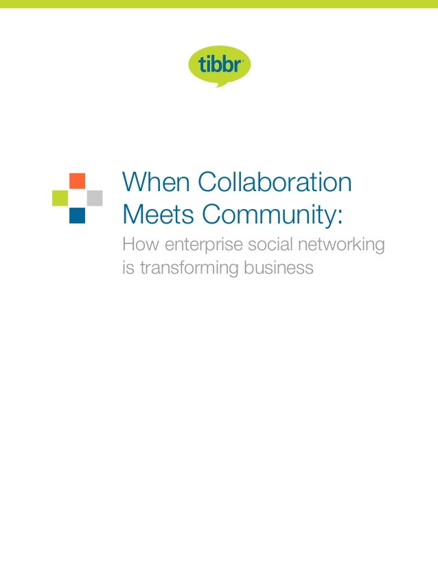 When Collaboration Meets Community: How enterprise social networking is transforming business