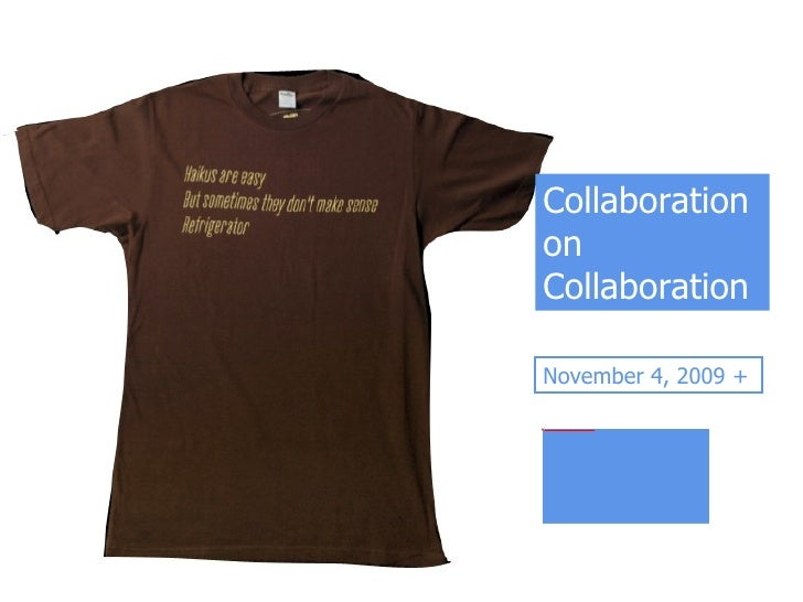 Collaboration on Collaboration November 4, 2009 +