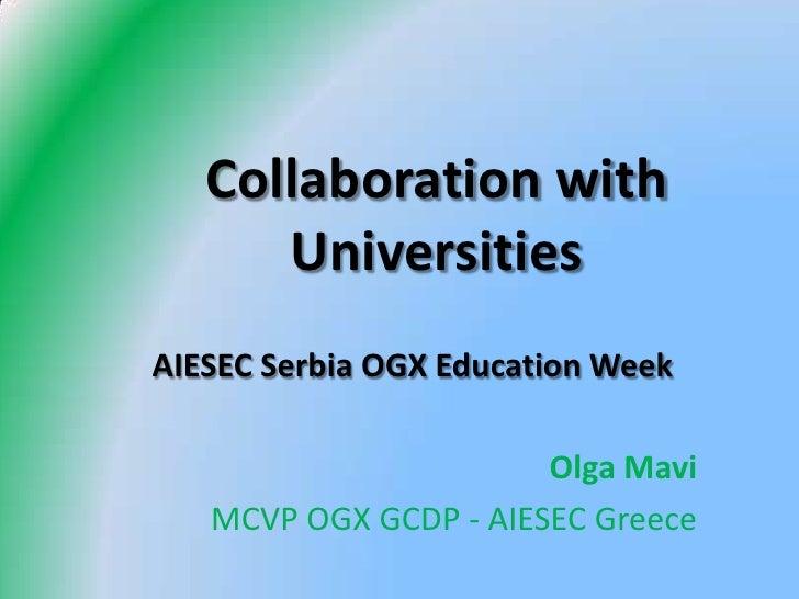 Collaboration with      UniversitiesAIESEC Serbia OGX Education Week                       Olga Mavi   MCVP OGX GCDP - AIE...