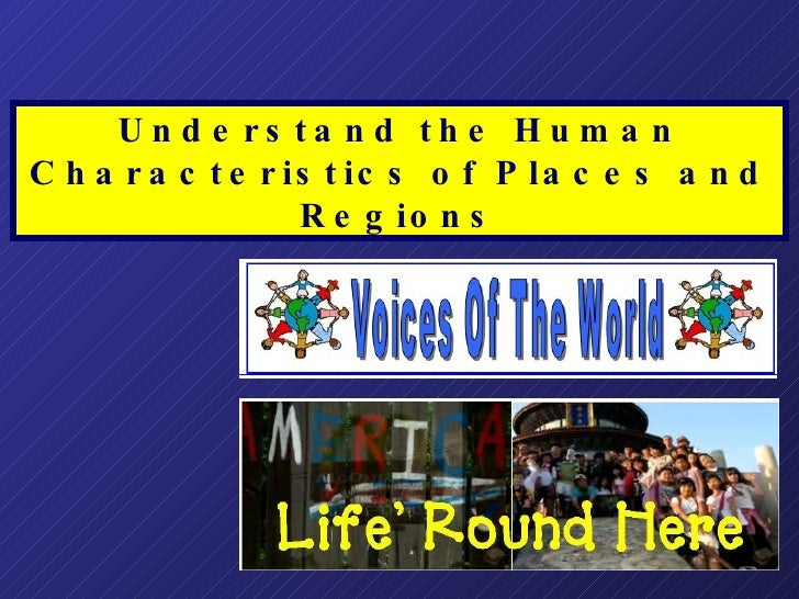 Understand the Human Characteristics of Places and Regions