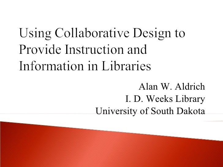 Alan W. Aldrich I. D. Weeks Library University of South Dakota