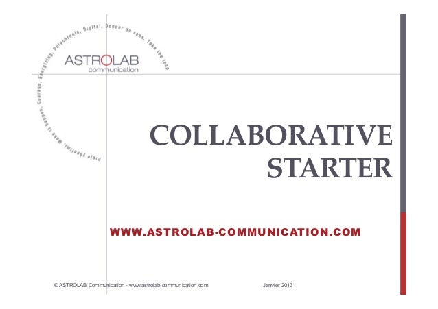 COLLABORATIVE                                           STARTER  	                    WWW.ASTROLAB-COMMUNICATION.COM      ...