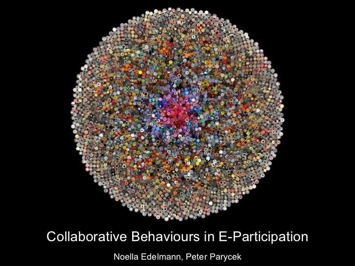 Collaborative Behaviours in E-Participation Noella Edelmann, Peter Parycek