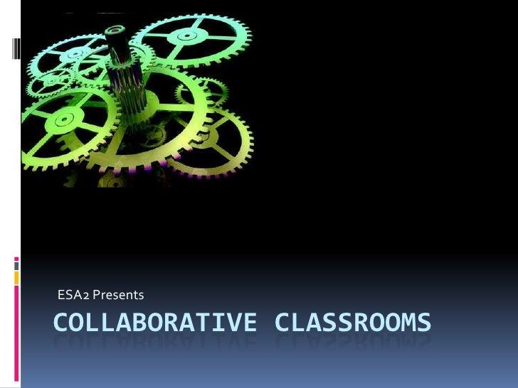 Collaborative Classrooms Ii