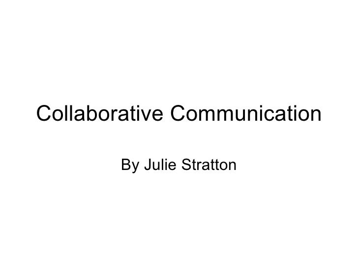Collaborative Communication By Julie Stratton