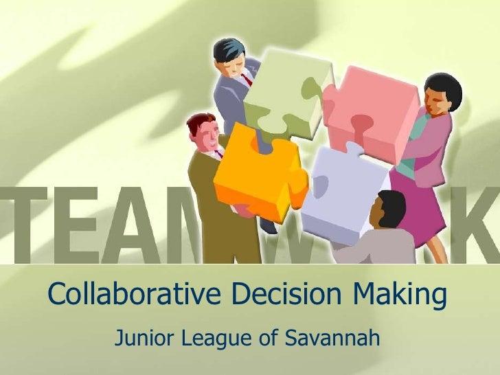 Collaborative Decision Making<br />Junior League of Savannah<br />