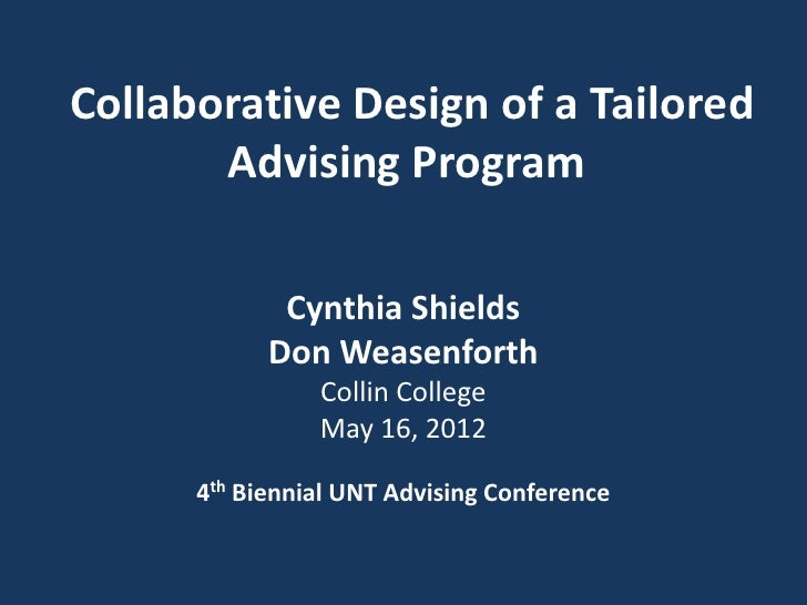 Collaborative Design of a Tailored       Advising Program             Cynthia Shields            Don Weasenforth          ...