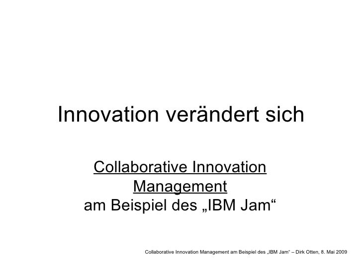 "Innovation verändert sich Collaborative Innovation Management am Beispiel des ""IBM Jam"" Collaborative Innovation Managemen..."
