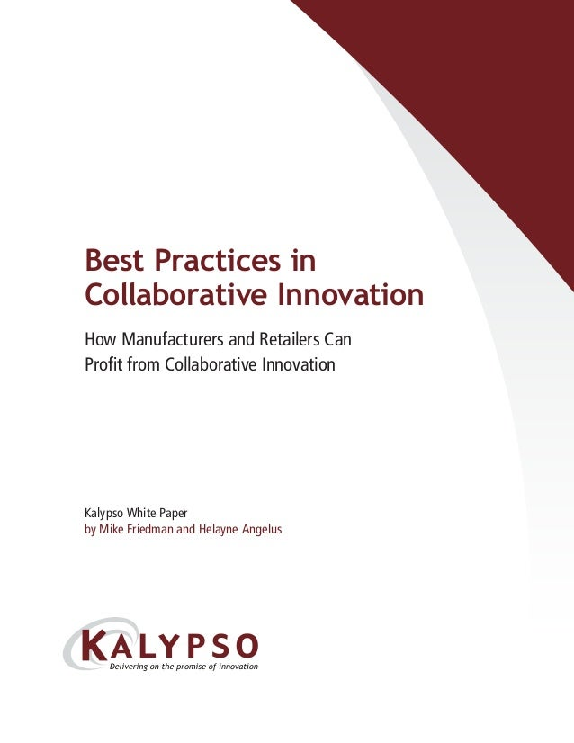 Normal Reversed Best Practices in Collaborative Innovation How Manufacturers and Retailers Can Profit from Collaborative I...