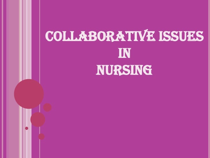 COLLABORATIVE ISSUES         IN      NURSING