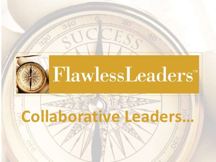 Collaborative Leaders…<br />