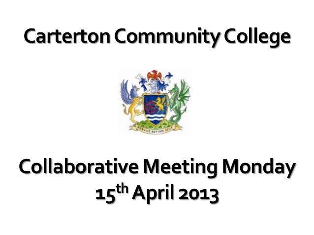 Carterton Community CollegeCollaborative Meeting Monday        15 th April 2013