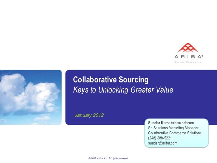 Collaborative SourcingKeys to Unlocking Greater ValueJanuary 2012                                               Sundar Kam...
