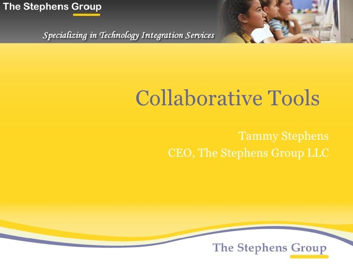Collaborative Tools Tammy Stephens CEO, The Stephens Group LLC