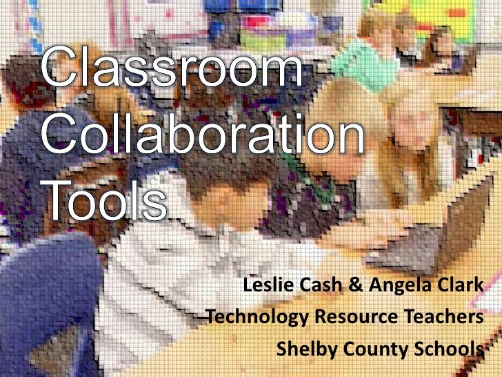 Leslie Cash & Angela ClarkTechnology Resource Teachers        Shelby County Schools